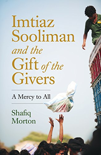 Imtiaz Sooliman and the Gift of the Givers: A Mercy to All