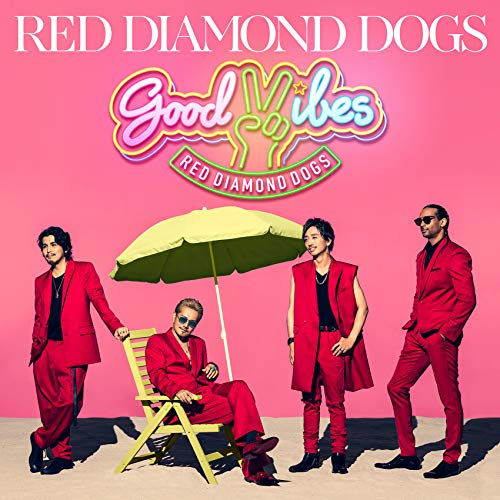 [Single]GOOD VIBES – RED DIAMOND DOGS[FLAC + MP3]