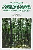 Guida agli alberi e arbusti d'Europa...