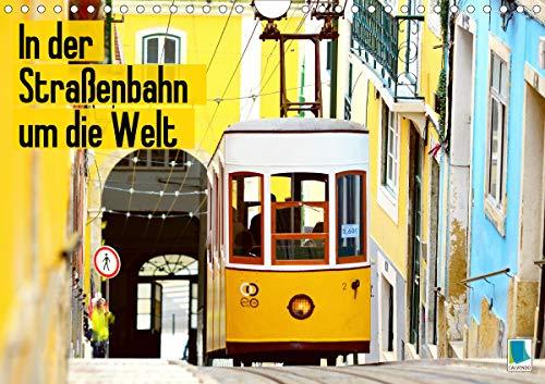In der Straßenbahn um die Welt (Wandkalender 2021 DIN A4 quer)