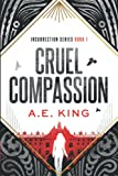 Cruel Compassion: A dystopian thriller with a hint of romance (Insurrection Series)