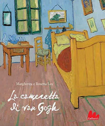 La cameretta di Van Gogh. Ediz. a colori