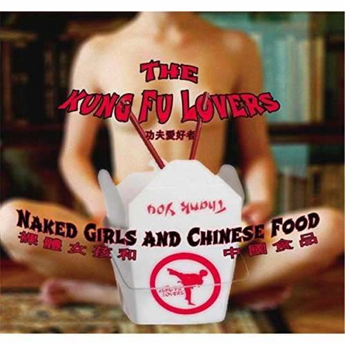 Naked Girls and Chinese Food