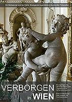 Verborgen in WienAT-Version (Wandkalender 2022 DIN A3 hoch): Wiener Sehenswuerdigkeiten abseits der ueblichen Touristenrouten (Monatskalender, 14 Seiten )