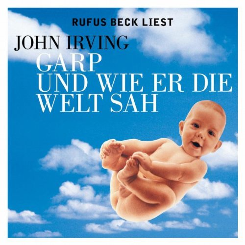 Garp und wie er die Welt sah                   By:                                                                                                                                 John Irving                               Narrated by:                                                                                                                                 Rufus Beck                      Length: 22 hrs and 54 mins     2 ratings     Overall 4.5