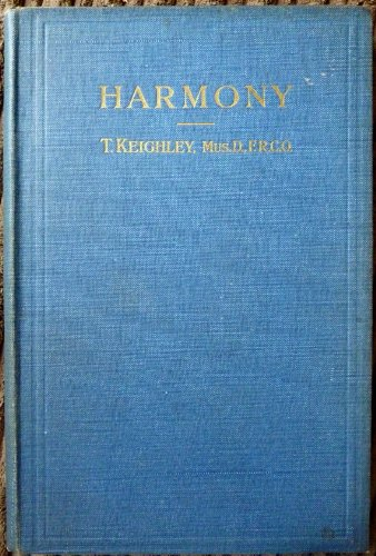 Harmony. A simple and systematic Treatise on the Harmonization of Melodies and Basses.