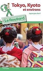 Guide du Routard Tokyo-Kyoto et environs 2018 - Japon pas cher !