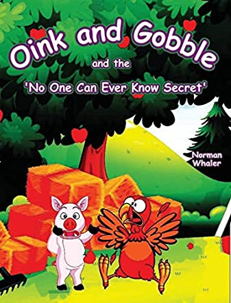 Oink and Gobble and the 'No One Can Ever Know Secret'
