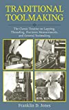 Traditional Toolmaking: The Classic Treatise on Lapping, Threading, Precision Measurements, and General Toolmaking