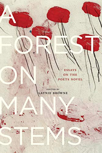 A Forest on Many Stems: Essays on The Poet's Novel