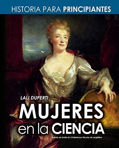Mujeres en la ciencia: Historia para principiantes - Científicas