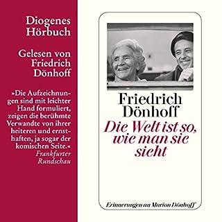 Die Welt ist so, wie man sie sieht     Erinnerungen an Marion Dönhoff              Autor:                                                                                                                                 Friedrich Dönhoff                               Sprecher:                                                                                                                                 Friedrich Dönhoff                      Spieldauer: 2 Std. und 59 Min.     6 Bewertungen     Gesamt 4,2