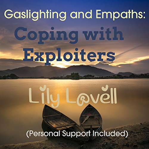 Gaslighting and Empaths Audiobook By Lily Lovell cover art