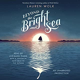 Beyond the Bright Sea                   Written by:                                                                                                                                 Lauren Wolk                               Narrated by:                                                                                                                                 Jorjeana Marie,                                                                                        Lauren Wolk                      Length: 7 hrs and 16 mins     2 ratings     Overall 4.5