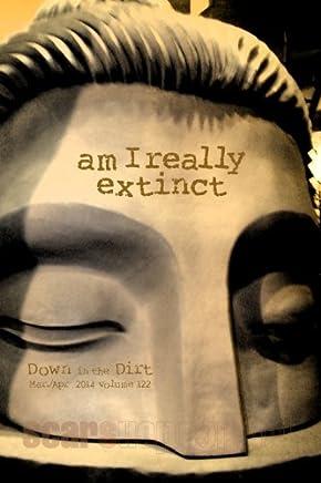 Am I really extinct:Down n the Dirt magazine v122 (March/April 2014)