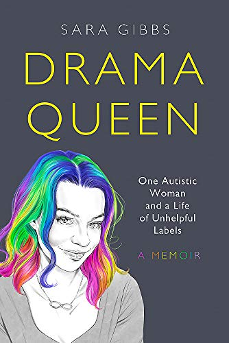 Compare Textbook Prices for Drama Queen: One Autistic Woman and a Life of Unhelpful Labels  ISBN 9781472274342 by Gibbs, Sara