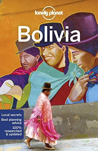 Lonely Planet Bolivia [Lingua Inglese]