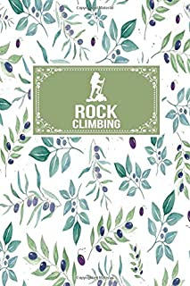 Rock Climbing: Gift Lined Journal Notebook To Write In