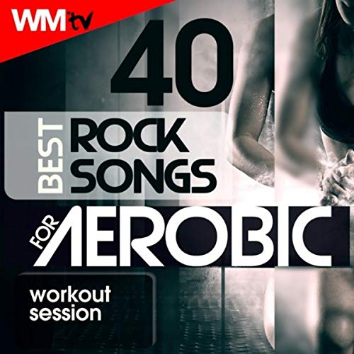 40 Best Rock Songs For Aerobic Workout Session (Unmixed Compilation for Fitness & Workout 135 - 150 Bpm / 32 Count)