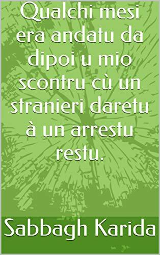 Qualchi mesi era andatu da dipoi u mio scontru cù un stranieri daretu à un arrestu restu. (Corsican Edition)
