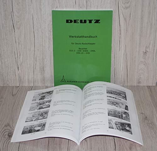 DEUTZ Werkstatthandbuch Traktor Fahrgestell D 25.2 - D 30 - D 30S - D 40L (d40.2) D 50.1S - D 55