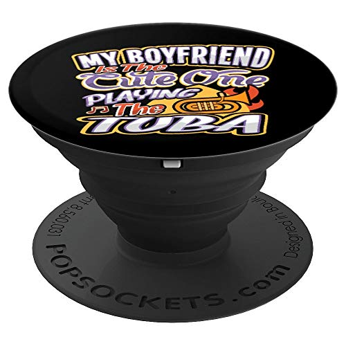 My Boyfriend Is The Cute One Playing The Tuba PopSockets Grip and Stand for Phones and Tablets