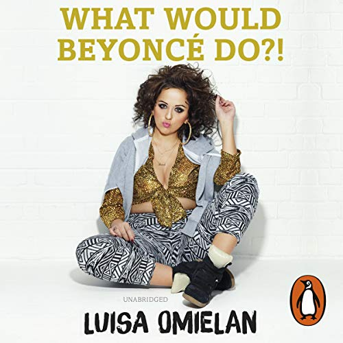 What Would Beyoncé Do?! audiobook cover art