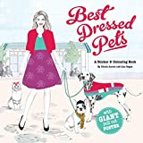 Best-Dressed Pets: A Fashion Sticker Book: A Sticker & Coloring Book