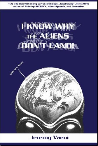 Book: I Know Why The Aliens Don't Land! by Jeremy Vaeni