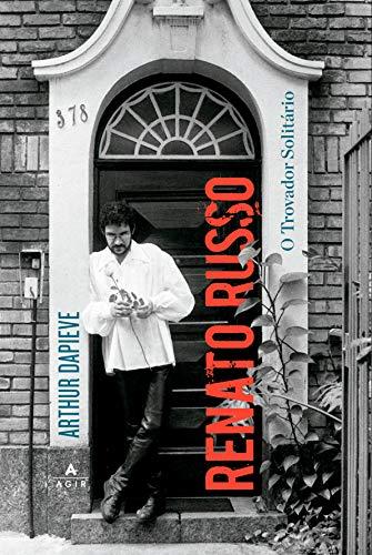 Renato Russo: o trovador solitário: edição comemorativa 60 anos de Renato Russo