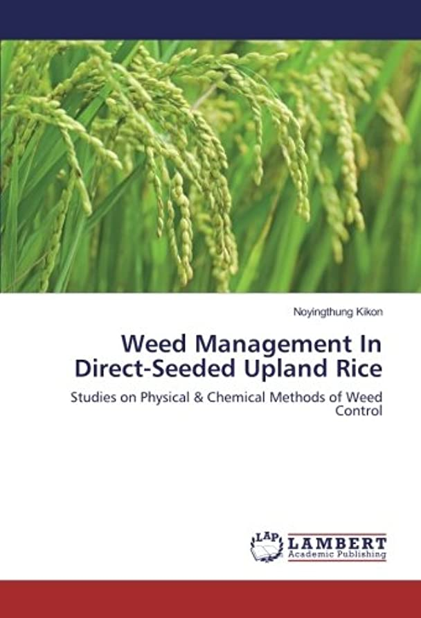 特別なクリップ蝶北西Weed Management In Direct-Seeded Upland Rice: Studies on Physical & Chemical Methods of Weed Control