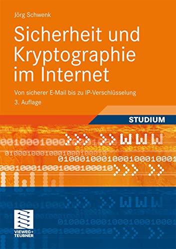 Sicherheit und Kryptographie im Internet: Von Sicherer E-Mail bis zu IP-Verschlüsselung (German Edition), 3. Auflage