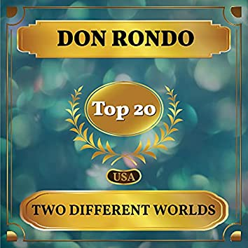 Two Different Worlds (Billboard Hot 100 - No 11)