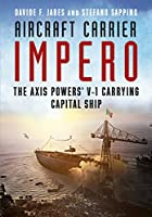 Aircraft Carrier Impero: The Axis Powers' V-1 Carrying Capital Ship