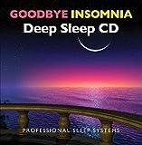 GOODBYE INSOMNIA - Really works - AMAZING DEEP SLEEP CD - Great Sleep FAST