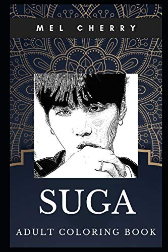 Suga Adult Coloring Book: BTS Singer and Famous South Korean Dance Rapper Inspired Coloring Book for Adults (Suga Books)