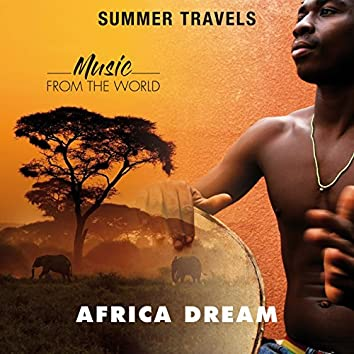 Summer Travels - Music from the World Africa Dream