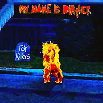 My Name Is Dirtier