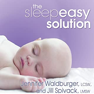 The Sleepeasy Solution     The Exhausted Parent's Guide to Getting Your Child to Sleep - from Birth to Age 5              Written by:                                                                                                                                 Jennifer Waldburger,                                                                                        Jill Spivack                               Narrated by:                                                                                                                                 Jo Anna Perrin                      Length: 8 hrs and 5 mins     2 ratings     Overall 5.0