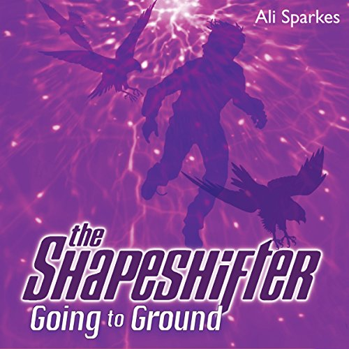 The Shapeshifter: Going to Ground audiobook cover art