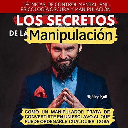 Los secretos de la manipulación [The Secrets of Manipulation] cover art