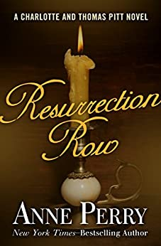 Resurrection Row (Charlotte and Thomas Pitt Series Book 4) by [Anne Perry]