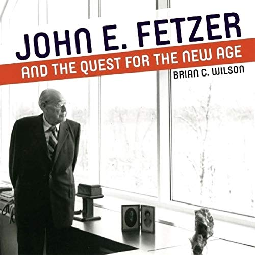 John E. Fetzer and the Quest for the New Age: Great Lakes Books Series