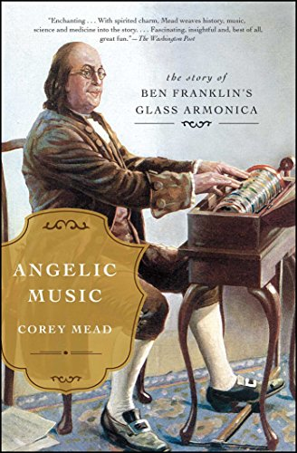 Angelic Music: The Story of Benjamin Franklin's Glass Armonica (English Edition)
