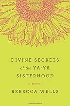 Divine Secrets of the Ya-Ya Sisterhood by Rebecca Wells (3-May-2011) Paperback