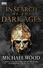 In Search Of The Dark Ages by Wood, Michael New Reprinteditio edition (2006)