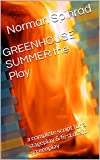 GREENHOUSE SUMMER the Play: a complete script for a stageplay & first draft screenplay (English Edition)