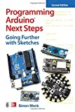 Programming Arduino Next Steps: Going Further with Sketches, Second Edition (ELECTRONICS)