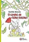 El Camino De Fiona Ratona: 4 par Delacroix