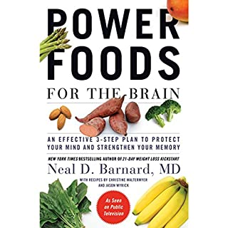 Power Foods for the Brain     An Effective 3-Step Plan to Protect Your Mind and Strengthen Your Memory              By:                                                                                                                                 Neal Barnard                               Narrated by:                                                                                                                                 Jeremy Arthur                      Length: 5 hrs and 22 mins     362 ratings     Overall 4.5